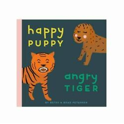 Happy Puppy, Angry Tiger: A Little Book about Big Feelings