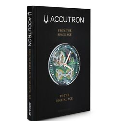 Accutron: From the Space Age to the Digital Age: Limited Release Book