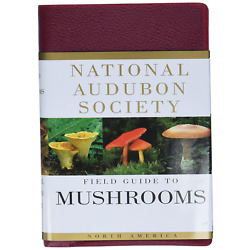 National Audubon Society Field Guide to North American Mushrooms National Field