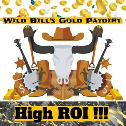 Wild Bill's HIGH ROI Paydirt  1.5+ Grams Gold added Guaranteed
