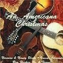AN AMERICANA CHRISTMAS - EXCELLENT CONDITION CD!!