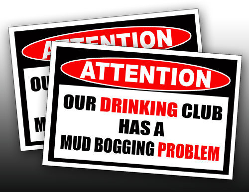 How To Remove Stickers From Car Window >> Drinking Club / Mud Bog Problem Warning Sticker Decal | eBay