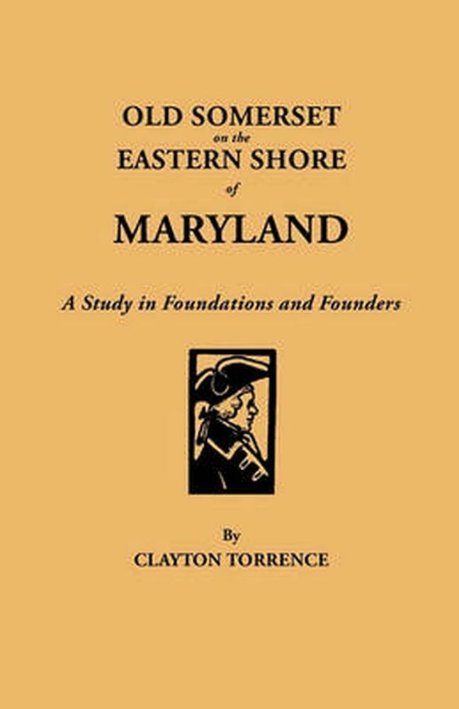 Old Somerset on the Eastern Shore of Maryland: A Study in ...