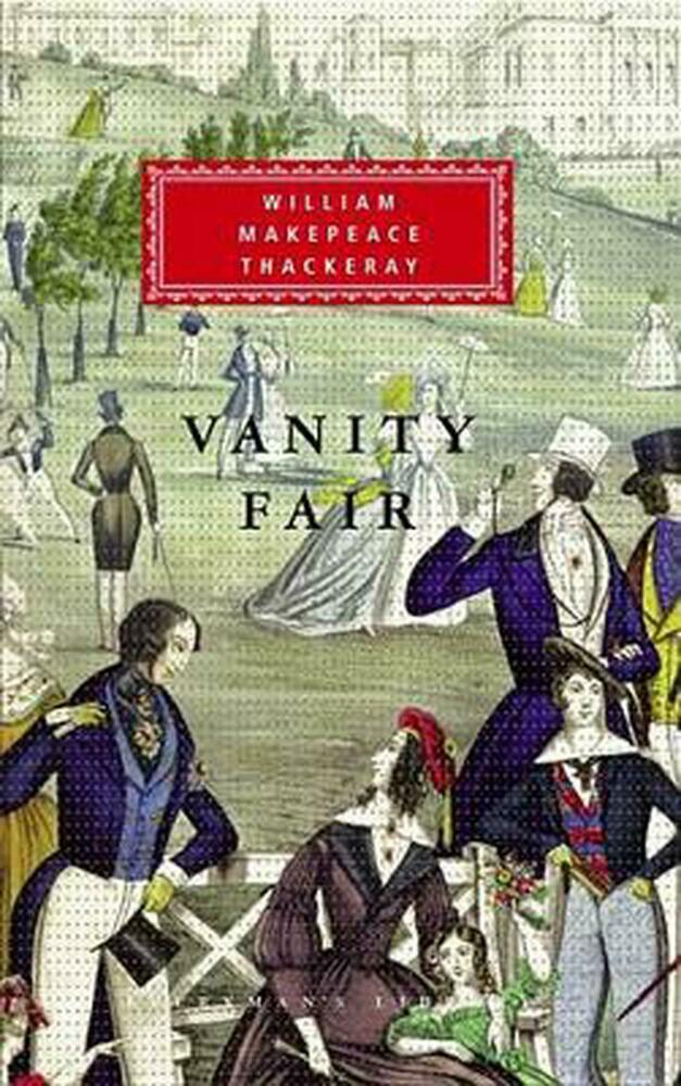 """book review vanity fair william thackeray William makepeace thackeray's vanity fair is (i think) one of the best works of literature in the english language lots of people will say: """"get serious"""" but."""