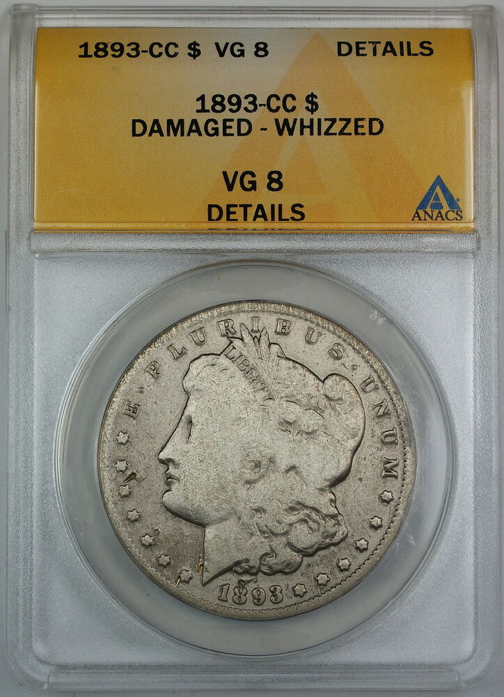 1893 Cc Silver Morgan Dollar Anacs Vg 8 Details Damaged Whizzed Coin Ebay
