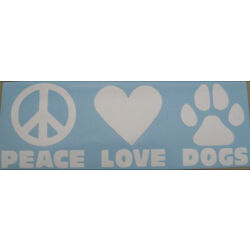 PEACE LOVE DOGS VINYL GRAPHIC DECAL CHOOSE YOUR OWN  SIZE
