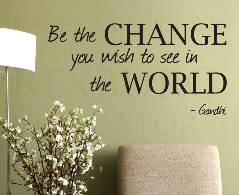 Wall Sticker Decal Quote Vinyl Art Lettering Removable Be the Change Gandhi I...