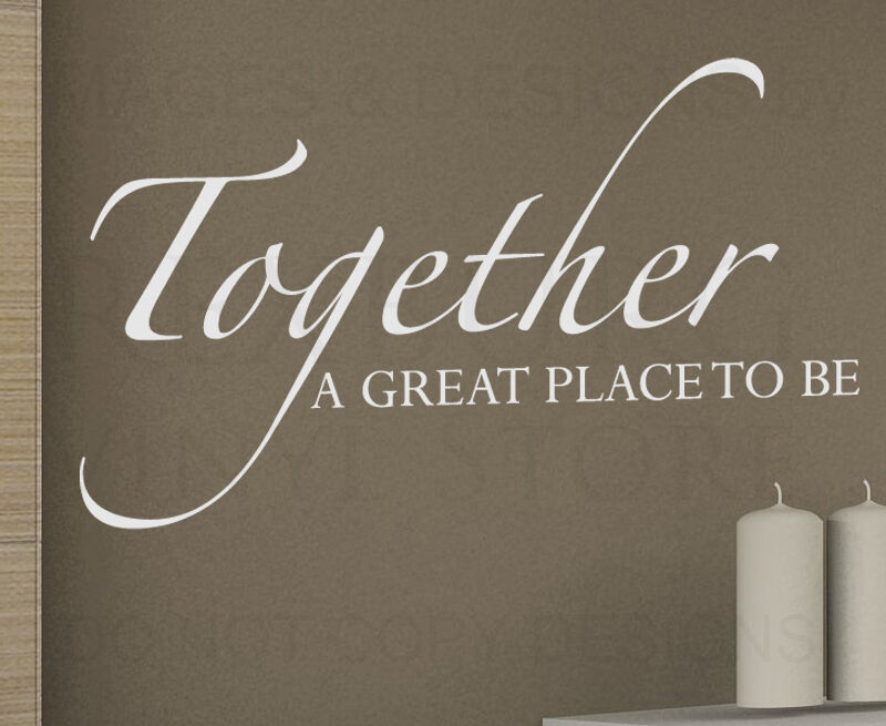 Wall Decal Sticker Quote Vinyl Together Is A Great Place To Be Family Love F15 Ebay
