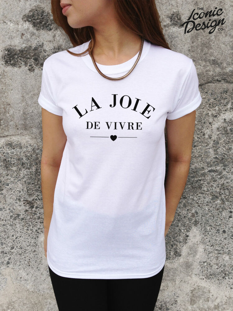 la joie de vivre the joy of living t shirt top fashion. Black Bedroom Furniture Sets. Home Design Ideas