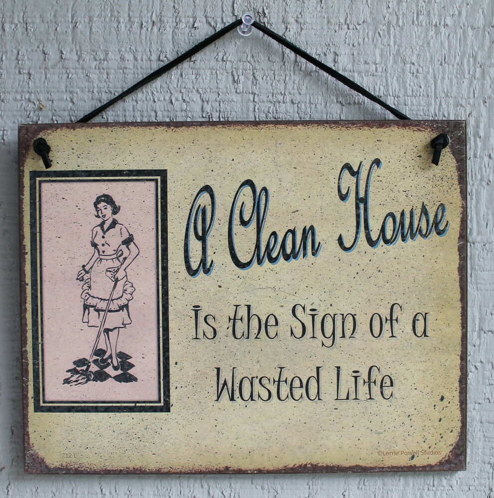 Clean House Sign Of Wasted Life Home Dust Mop Vintage