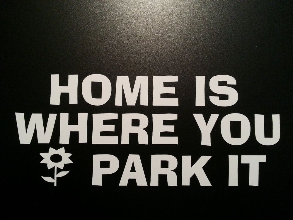 HOME IS WHERE YOU PARK IT DECAL CAMPER RV MOTOR HOME