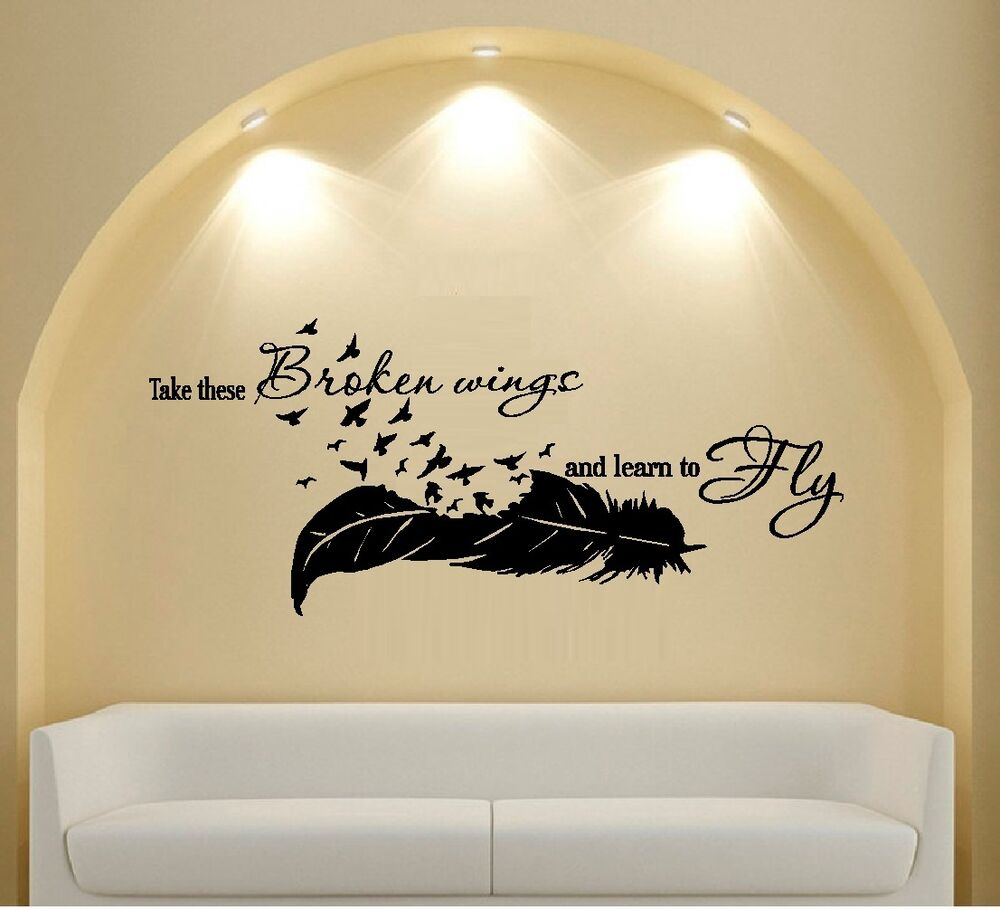 Take these broken wings and learn to fly ~ Wall Decal: Words and ...
