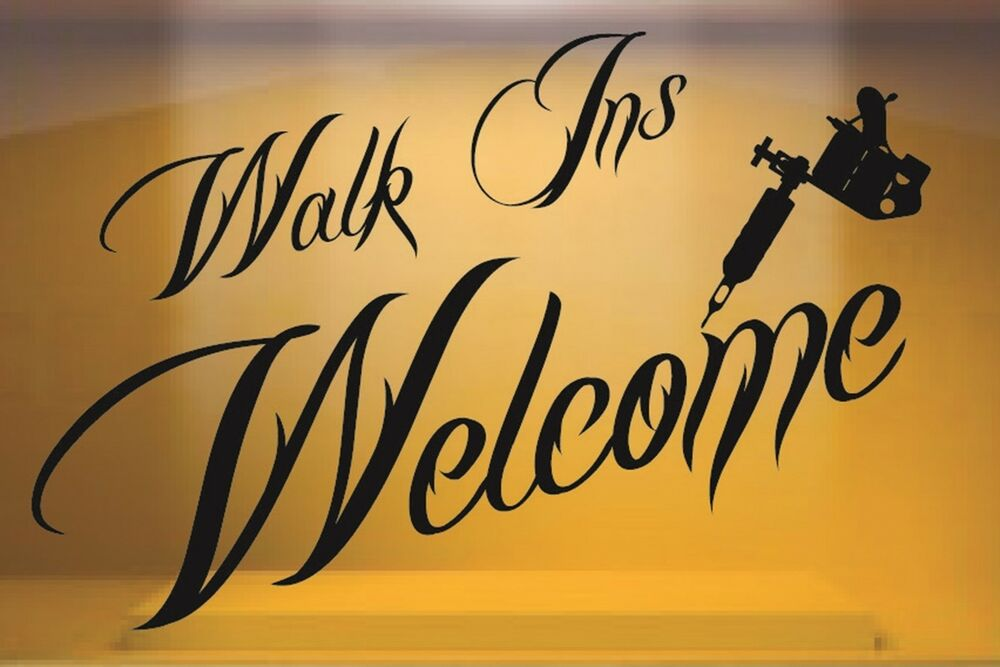 Walk ins welcome tattoo window shop front vinyl sticker for Tattoo shops hiring front desk