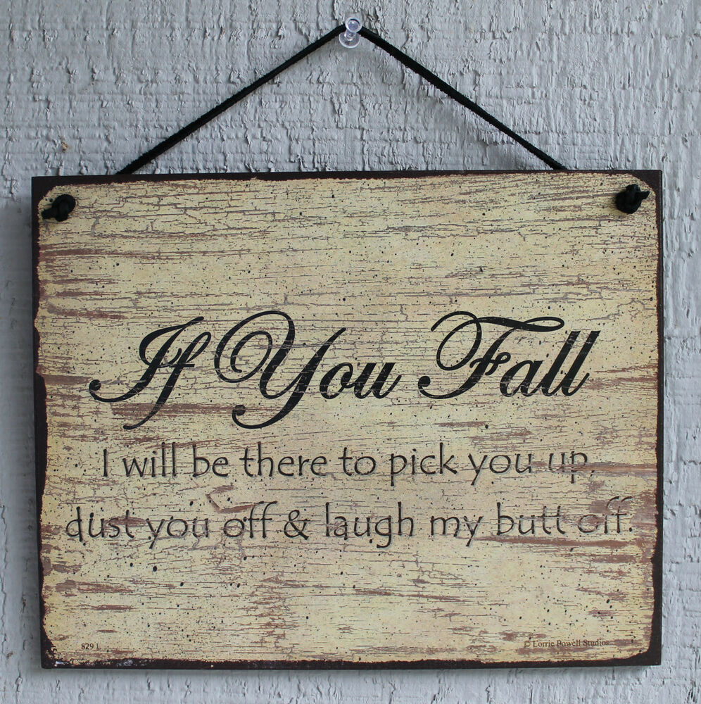Friendship Quote Signs : New pick you up when fall friendship funny quote saying wood sign wall decor