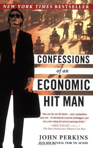 a review of confessions of an economic hit man by john perkins essay Confessions of an economic: hitman essay  he described himself as a former economic hit man who was highly paid  john perkins - confessions of an economic.