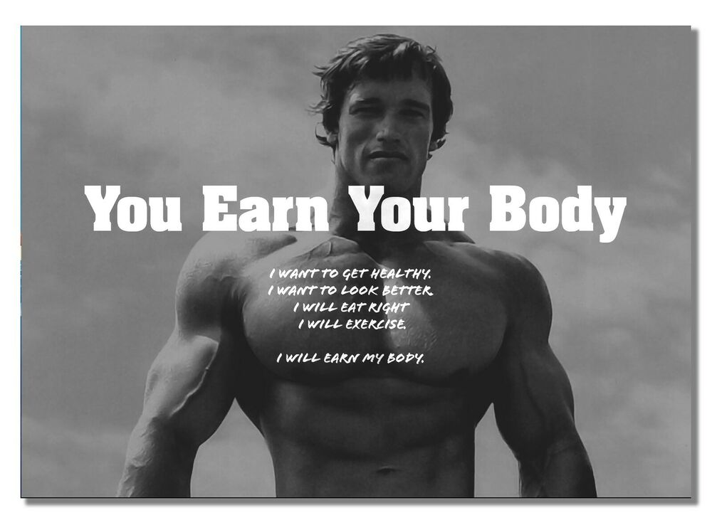 motivational arnold schwarzenegger 11 earn your body