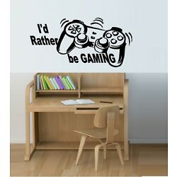 I'd Rather Be Gaming - Wall Decal