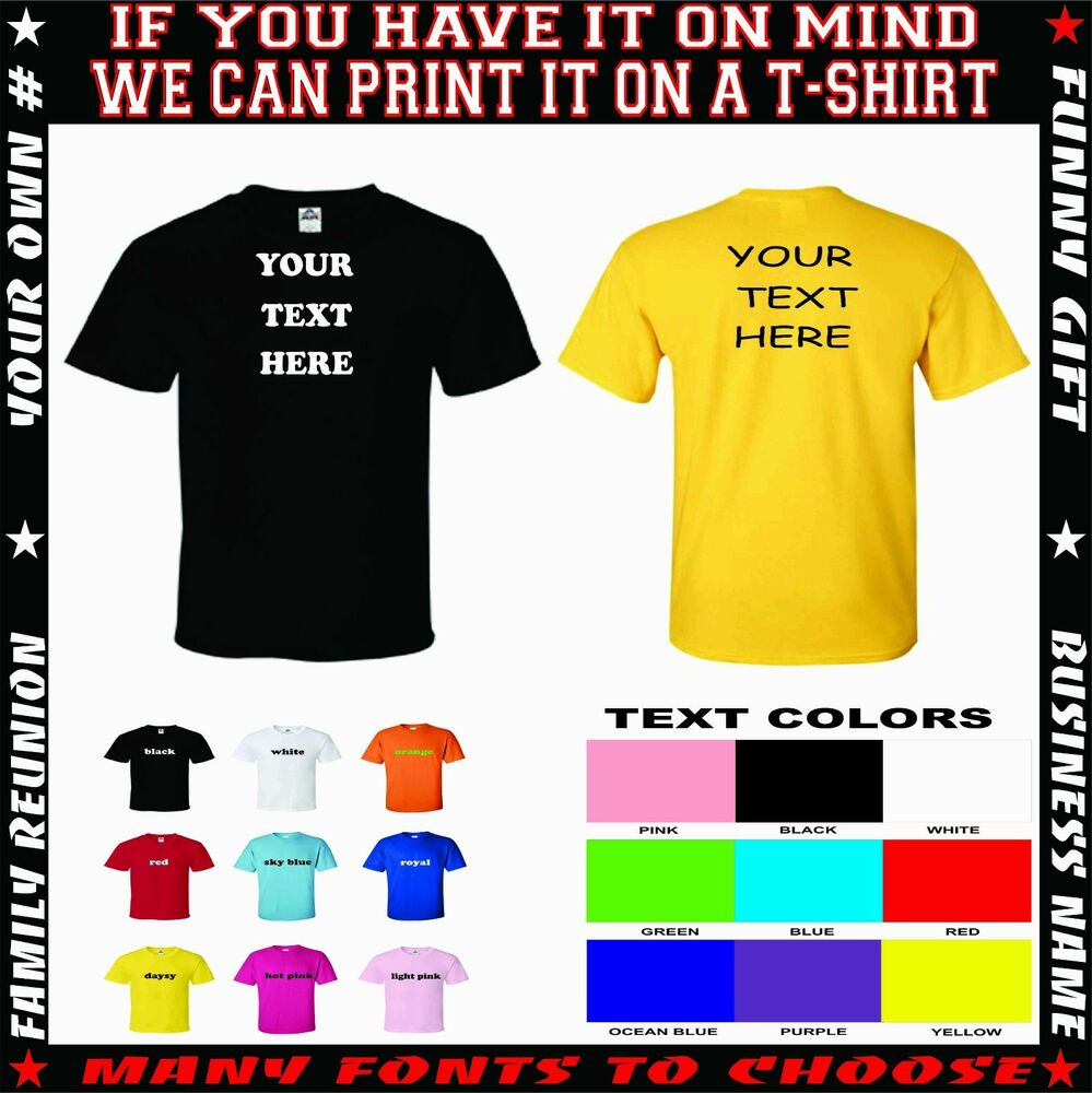 Personalized t shirt w your custom text printed many for Personal t shirt printing