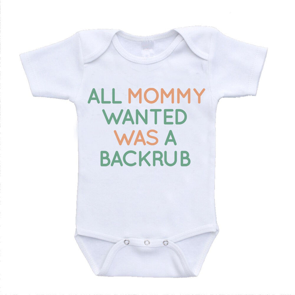 all mommy wanted was a backrub funny inappropriate baby ...