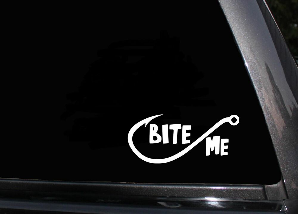Bite me fishing fish hook window car truck vinyl decal for Who sells fishing license near me