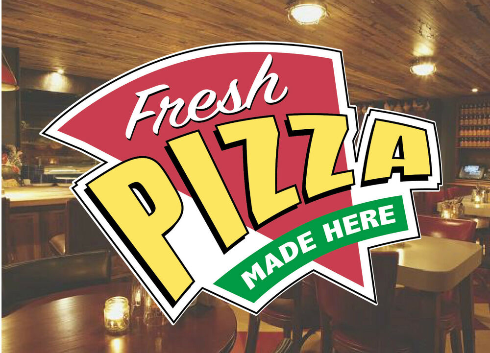 Fresh Pizza Made Here Catering Shop Sign Window Sticker