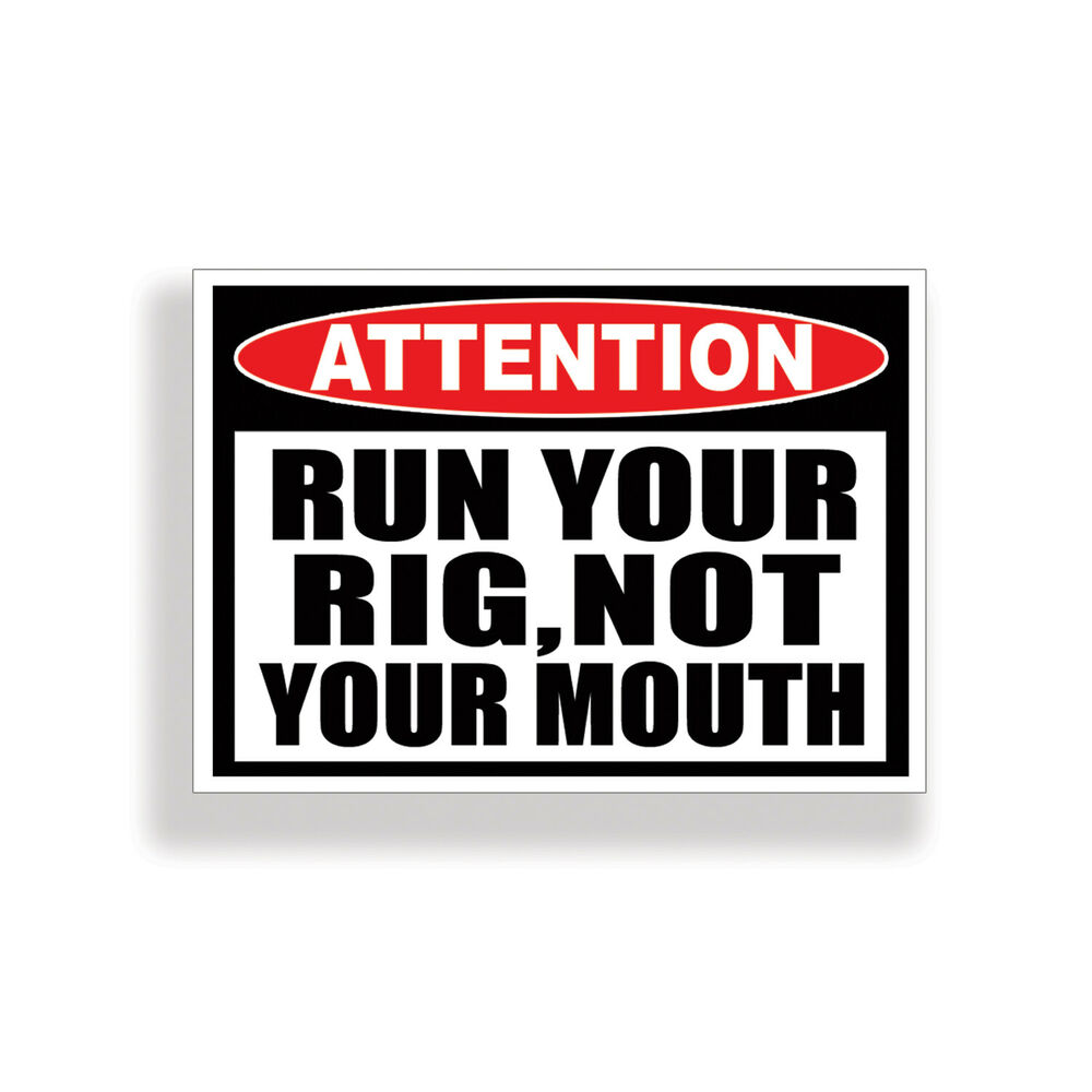 Run Your Rig Not Mouth Funny Sticker Decal Car Truck