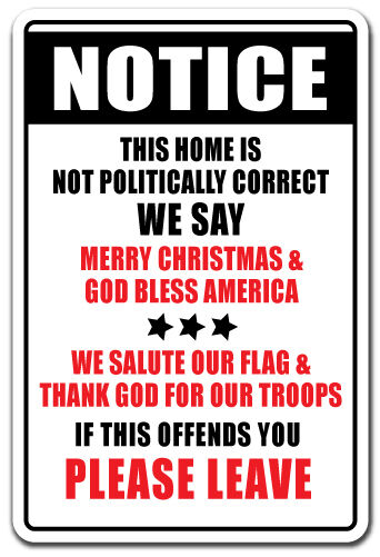 Notice Please Leave Novelty Sign Not Politically Correct