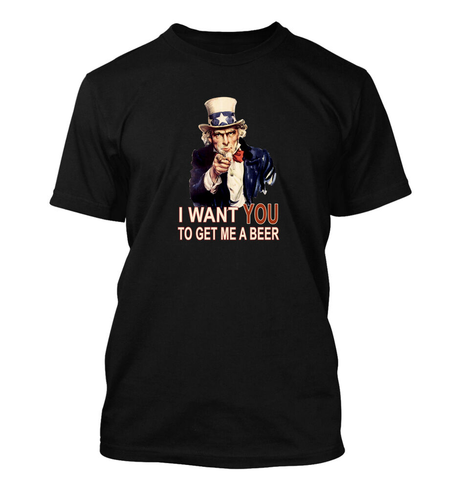 96e8ef0fd Details about Uncle Sam Get Me a Beer #146 - Men's T-Shirt - Funny Humor  Comedy Drunk Party
