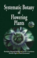 Systematic Botany of Flowering Plants: A New Phylogenetic Approach to Angiosperm