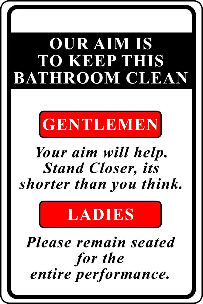 Our Aim Is To Keep This Bathroom Clean Funnny Aluminum Sign 8 X 12 Ebay