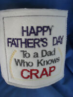 """ FATHERS DAY TO A DAD THAT KNOWS CRAP"" EMBROIDERED GAG GIFT TOILET PAPER"