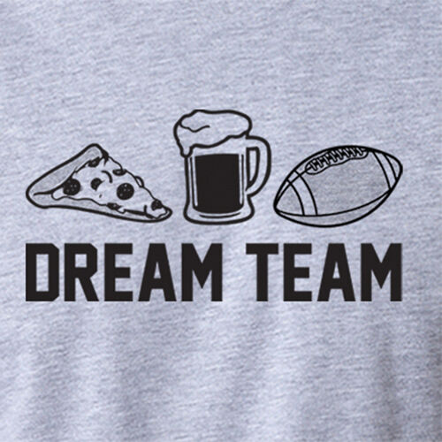 DREAM TEAM funny pizza beer fantasy football season nfl college party T- Shirt  bfced8ac1