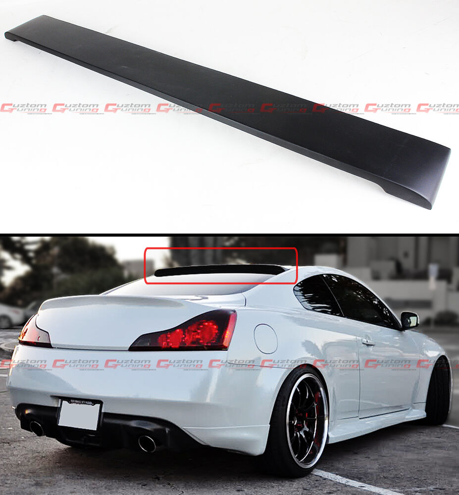 Details About For Infiniti 08 2016 G37 Q60 2dr Coupe Blk Primer Rear Window Roof Spoiler Wing