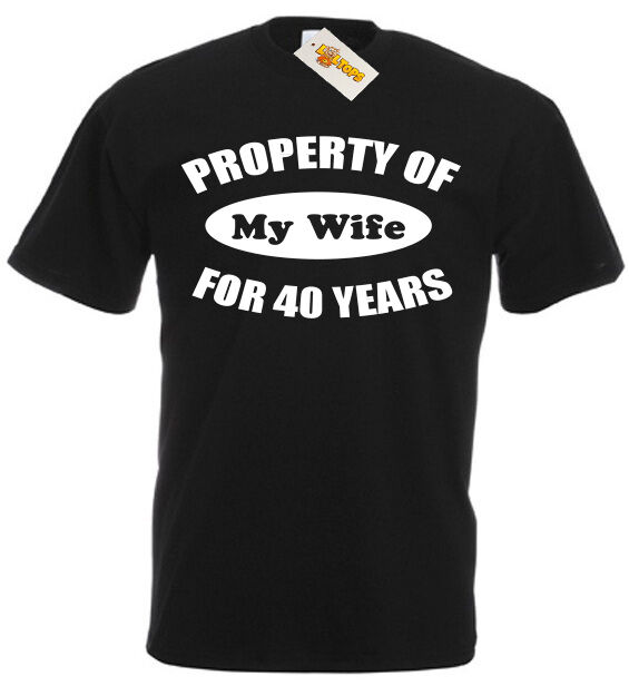 Property Wife 40 Years T Shirt 40th Wedding Anniversary Gift For Men
