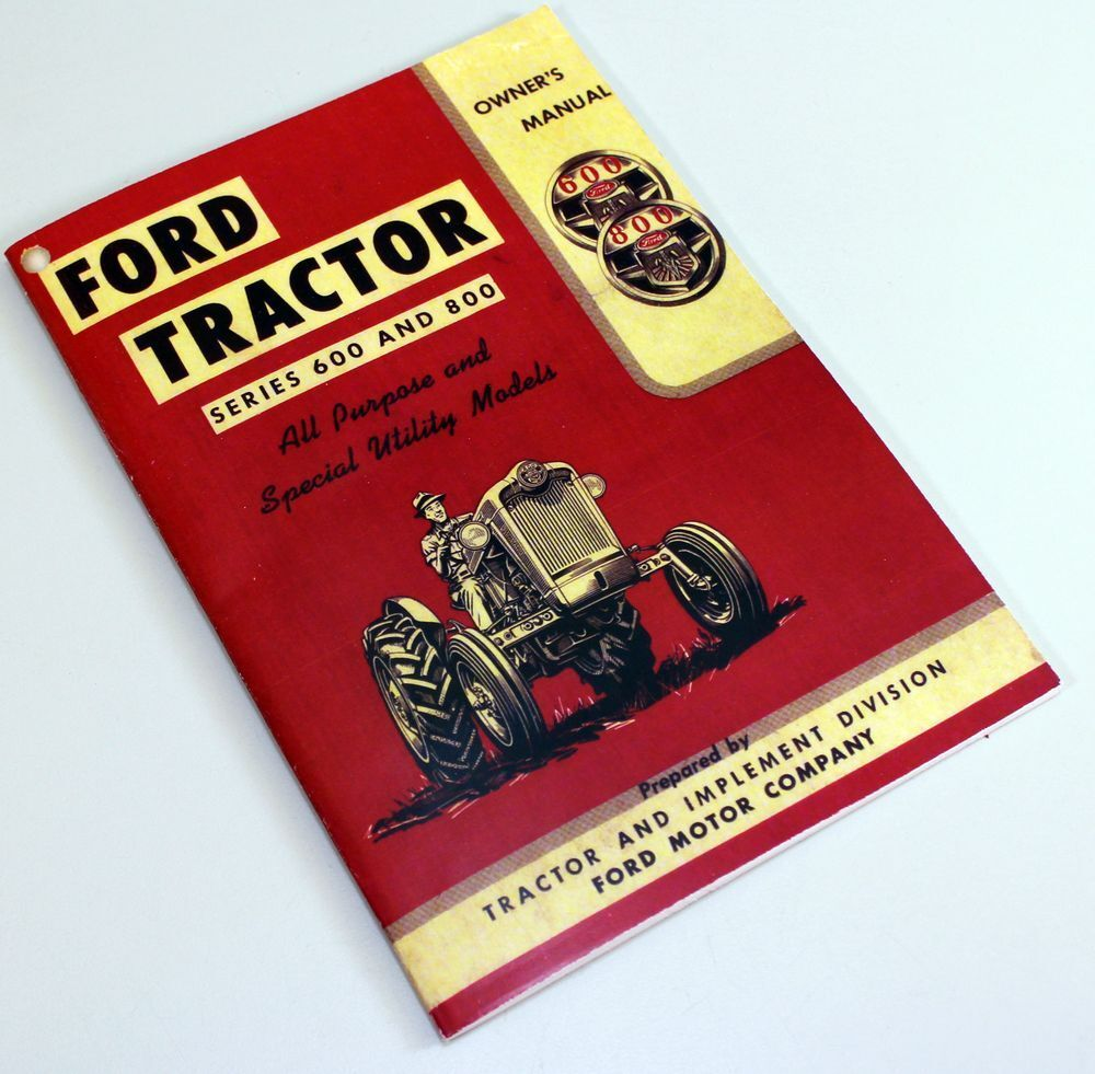 FORD 600 800 SERIES TRACTOR OWNERS OPERATORS MANUAL BOOK MAINTENANCE | eBay