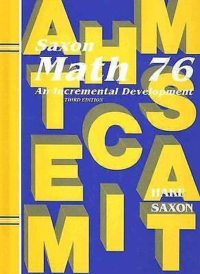 Math 76 : An Incremental Development by John H. Saxon and Stephen Hake (1992, H