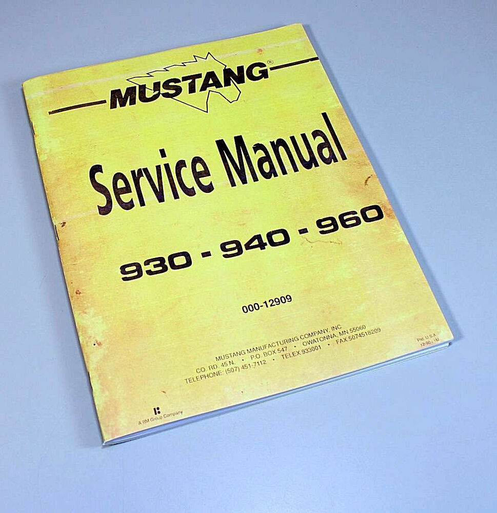 MUSTANG 930 940 960 SKIDSTEER LOADER SERVICE REPAIR MANUAL TECHNICAL SHOP  BOOK | eBay