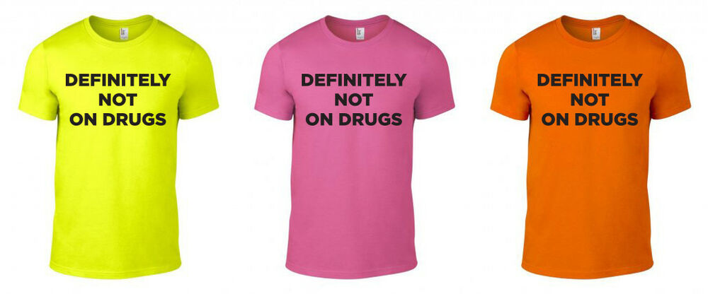 7eaf2f7b Details about Definitely Not On Drugs Printed Neon T-Shirt Rave Techno 80s  90s Unisex S-XXL