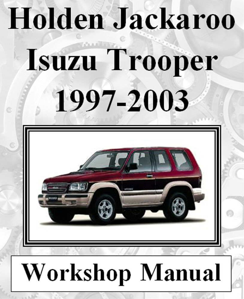 holden jackaroo isuzu trooper 1997 2003 workshop manual digital rh ebay com  au Australian Jackaroo Jackaroo Car