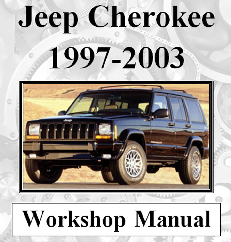 JEEP CHEROKEE XJ & WG 1997 - 2003 FACTORY WORKSHOP MANUAL ON CD OR DOWNLOAD  | eBay