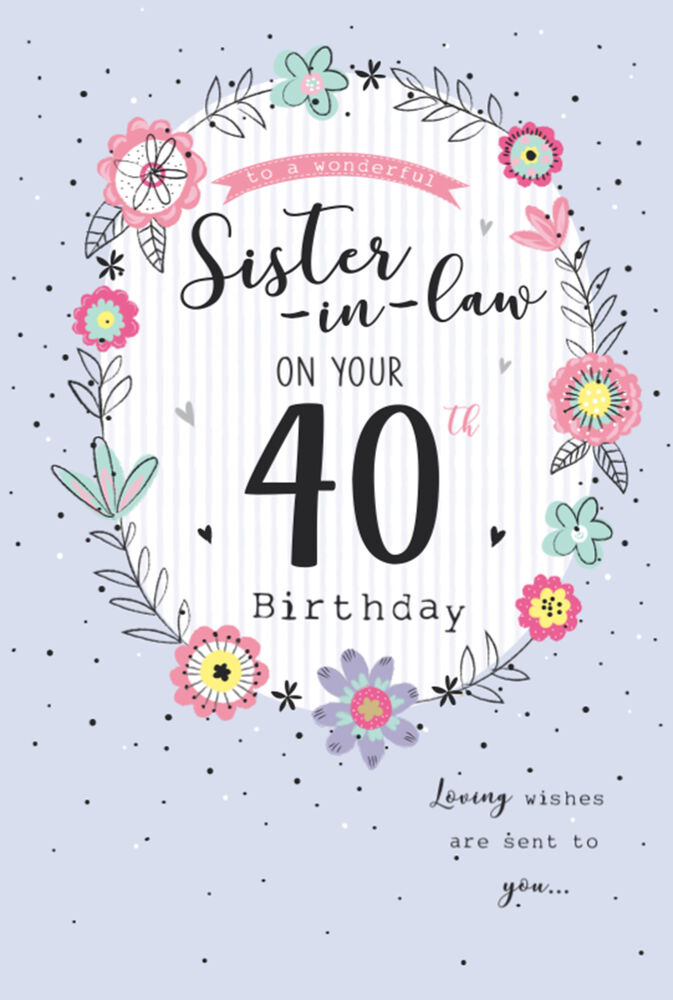 Details About ICG Sister In Law 40th Birthday Card