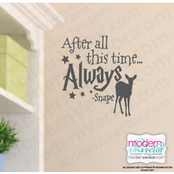 After all this time Always Harry Potter Snape Quote Vinyl Wall Decal