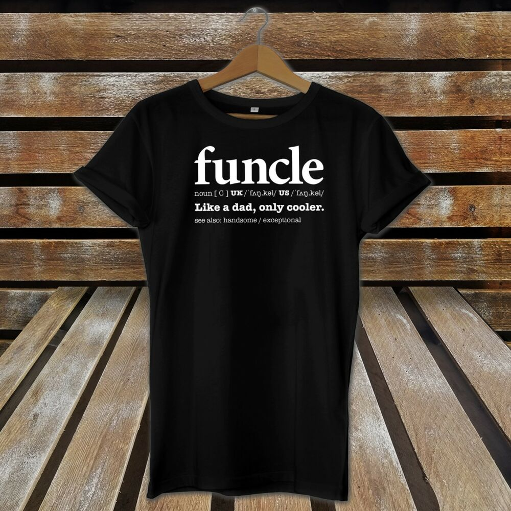 af124739 Details about Funcle Like A Dad Only Cooler Novelty Cute Father's Day T- Shirt / Top For Uncle