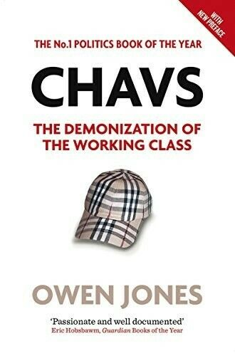 898ef34725c Details about Chavs  The Demonization of the Working Class - New Book Owen  Jones