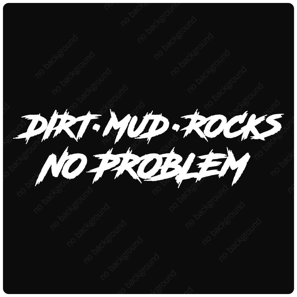 Details about dirt mud rocks no problem off road decals stickers truck jeep rubicon 4x4