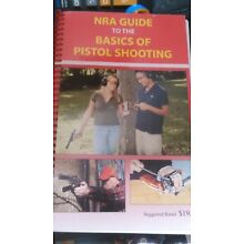 NRA Guide to the Basics of Pistol Shooting