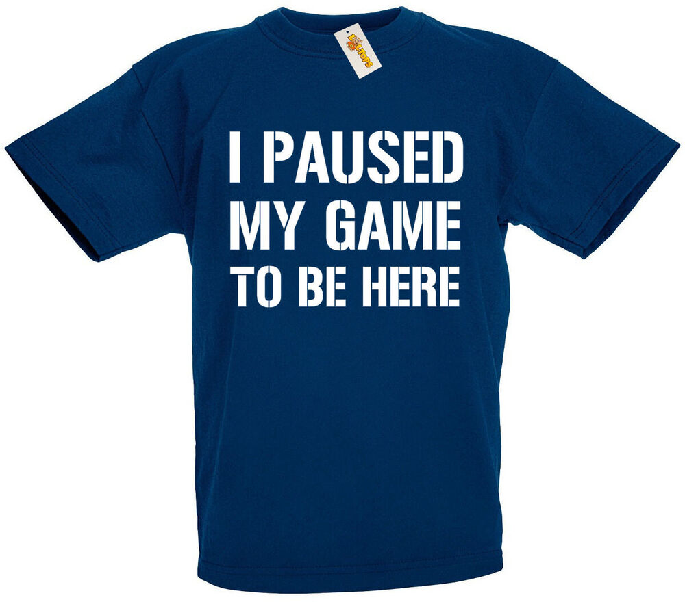 Details About I Paused My Game T Shirt Funny Gifts For Boys Son Teens Birthday Gift Ideas