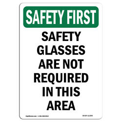 OSHA SAFETY FIRST Sign - Safety Glasses Are Not Required   Made in the USA