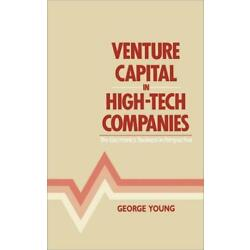 Venture Capital In High-Tech Companies: The Electronics Business In Perspec...