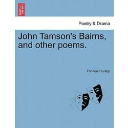John Tamson's Bairns, And Other Poems